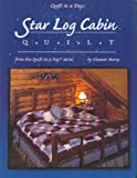 Star Log Cabin Quilt (Quilt in a Day) (0922705860) by Burns, Eleanor
