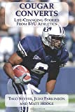 Cougar Converts: Life-Changing Stories from BYU Athletics