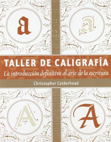 Taller de caligrafía: La introducción definitiva al arte de la escritura