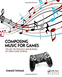 img - for Composing Music for Games: The Art, Technology and Business of Video Game Scoring book / textbook / text book