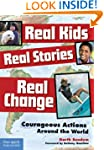 Real Kids, Real Stories, Real Change:...