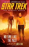 Star Trek: The Original Series: No Time Like the Past (1476749493) by Cox, Greg