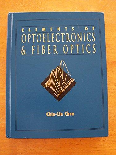 Elements of Optoelectronics & Fiber Optics