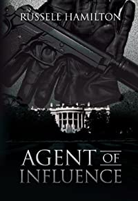 (FREE on 7/1) Agent Of Influence: A Thriller by Russell Hamilton - http://eBooksHabit.com