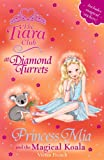 Vivian French The Tiara Club: 31: Princess Mia and the Magical Koala
