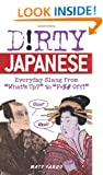 "Dirty Japanese: Everyday Slang from 'what's Up' to ""F*ck Off' (Dirty Everyday Slang)"