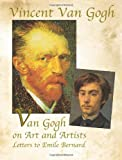 Van Gogh on Art and Artists: Letters to Emile Bernard (Genius of Vincent Van Gogh) (0486427277) by Van Gogh, Vincent