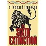 The Sixth Extinctionby d leonard freeston