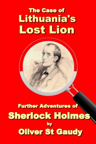 The Case of Lithuania's Lost Lion: Further Cases of Sherlock Holmes (Volume 1) PDF