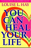 Louise L Hay You Can Heal Your Life
