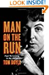 Man on the Run: Paul McCartney in the...