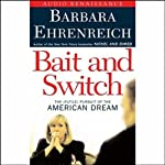 Bait and Switch: The (Futile) Pursuit of the American Dream | Barbara Ehrenreich