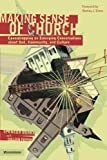 Making Sense of Church: Eavesdropping on Emerging Conversations About God, Community, and Culture (031025499X) by Spencer Burke