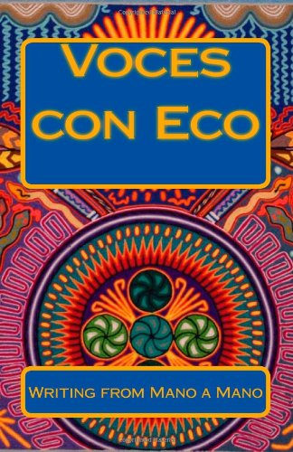 Voces Con Eco: Writing from Mano a Mano