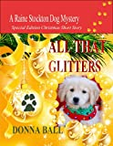 All That Glitters (Raine Stockton Dog Mysteries)