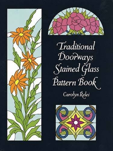 Traditional Doorways Stained Glass Pattern Book (Dover Stained Glass Instruction) PDF