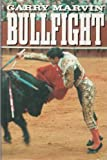 img - for Bullfight by Marvin, Garry (1988) Hardcover book / textbook / text book