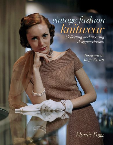 Vintage Fashion: Knitwear: Collecting and Wearing Designer Classics (Vintage Fashion Series)
