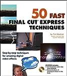 50 Fast Final Cut Express Techniques...