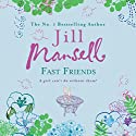 Fast Friends Audiobook by Jill Mansell Narrated by Esther Wane