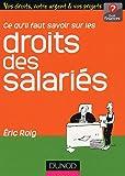 echange, troc Eric Roig - Ce qu'il faut savoir sur les droits des salariés
