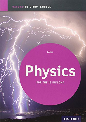 Ib Physics Study Guide: Oxford Ib Diploma Program (Oxford Ib Study Guides)