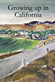 Growing up in California (0557014956) by Phillips, Bob