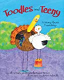 Toodles and Teeny: A Story About Friendship (Gold Medal Winner, Mom's Choice Awards)