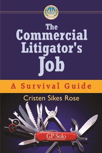 The Commercial Litigator's Job: A Survival Guide (Survival Guides (American Bar Association)) (Commercial Litigation compare prices)
