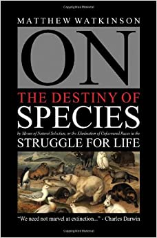 On the Destiny of Species: By Means of Natural Selection