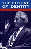 img - for The Future of Identity: Centennial Reflections on the Legacy of Erik Erikson book / textbook / text book
