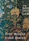 Bald Twit Lion (0234771585) by Milligan, Spike