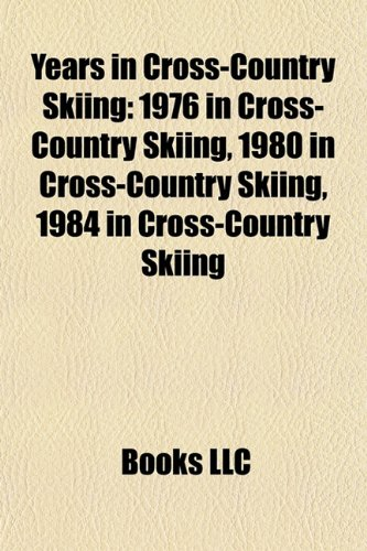 Years in Cross-Country Skiing: 1976 in Cross-Country Skiing, 1980 in Cross-Country Skiing, 1984 in Cross-Country Skiing