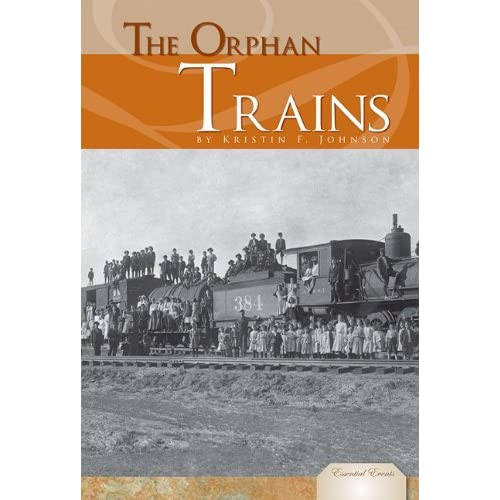 The Orphan Trains (Essential Events) Kristin F. Johnson