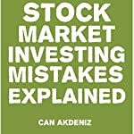 Stock Market Investing Mistakes Explained | Can Akdeniz