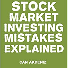 Stock Market Investing Mistakes Explained (       UNABRIDGED) by Can Akdeniz Narrated by David Williams