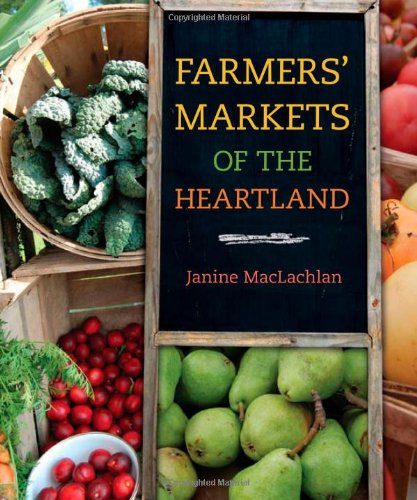 Farmers' Markets Of The Heartland (Heartland Foodways)