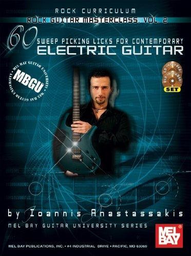 Mbgu Rock Guitar Curriculum: Rock Guitar Masterclass, Vol. 2 Book/Cd/Dvd Set 60 Sweep Picking Licks For Contemporary Electric Guitar (Mel Bay Guitar University)
