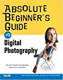 img - for Absolute Beginner's Guide to Digital Photography Paperback May 8, 2004 book / textbook / text book