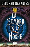 Deborah Harkness La Sombra de la Noche = Shadow of the Night (All Souls Trilogy)