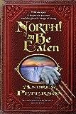 North! Or Be Eaten (The Wingfeather Saga)