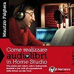 Come realizzare audiolibri in Home Studio   Maurizio Falghera
