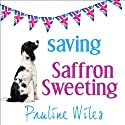 Saving Saffron Sweeting (       UNABRIDGED) by Pauline Wiles Narrated by Lesley Parkin