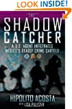 The Shadow Catcher: A U.S. Agent Infiltrates Mexico's Deadly Crime Cartels
