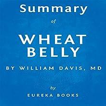 Summary of Wheat Belly by William Davis | Livre audio Auteur(s) :  Eureka Books Narrateur(s) : Sam Scholl