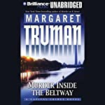 Murder Inside the Beltway (       UNABRIDGED) by Margaret Truman Narrated by Patrick Lawlor