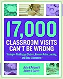 img - for 17,000 Classroom Visits Can t Be Wrong: Strategies That Engage Students, Promote Active Learning, and Boost Achievement book / textbook / text book