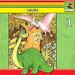 Geschichten vom kleinen Dinosaurier (Sauri 1) | Wolf Rahtjen