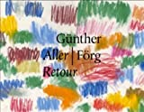 Günther Förg: Retour (English and German Edition) (393685999X) by Günther Förg