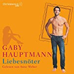Liebesnöter | Gaby Hauptmann